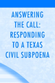 Responding to a Texas Civil Subpoena