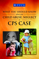 What You Should Know About Your Child Abuse and Neglect CPS 